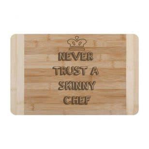 Дъска за рязане Never trust a skinny chef